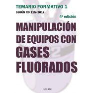 MANIPULACION DE EQUIPOS CON GASES FLUORADOS. TEMARIO FORMATIVO 1 4ª Edición