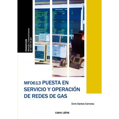 MF0613 PUESTA EN SERVICIO Y OPERACIÓN DE REDES DE GAS
