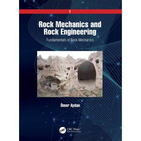 ROCK MECHANICS AND ROCK ENGINEERING. Volume 1: Fundamentals of Rock Mechanics