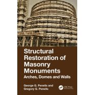 STRUCTURAL RESTORATION OF MASONRY MONUMENTS: ARCHES, DOMES AND WALLS