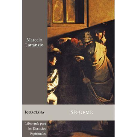 SIGUEME. Libro Guía para los Ejercicios Espirituales de San Ignacio de Loyola