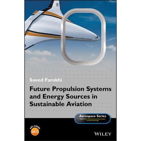 FUTURE PROPULSION SYSTEMS AND ENERGY SOURCES IN SUSTAINABLE AVIATION