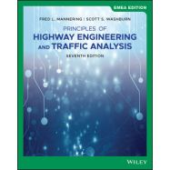PRINCIPLES OF HIGHWAY ENGINEERING AND TRAFFIC ANALYSIS. 7th Edition, EMEA Edition