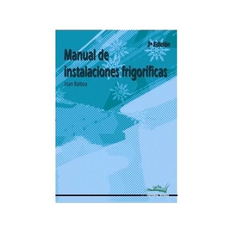MANUAL DE INSTALACIONES FIRGORIFICAS - 3ª Edición