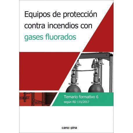 EQUIPOS DE PROTECCIÓN CONTRA INCENDIOS CON GASES FLUORADOS. Temario Formativo 6