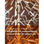 REHABILITACION, MANTENIMIENTO Y CONSERVACION DE ESTRUCTURAS