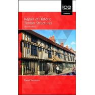 REPAIR OF HISTORIC TIMBER STRUCTURES, Second Edition