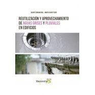REUTILIZACIÓN Y APROVECHAMIENTO DE AGUAS GRISES Y PLUVIALES EN EDIFICIOS