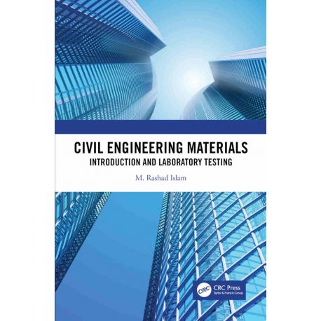 CIVIL ENGINEERING MATERIALS. Introduction and Laboratory Testing