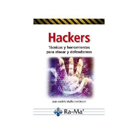HACKERS. Técnicas y Herramientas para Atacar y Defendernos