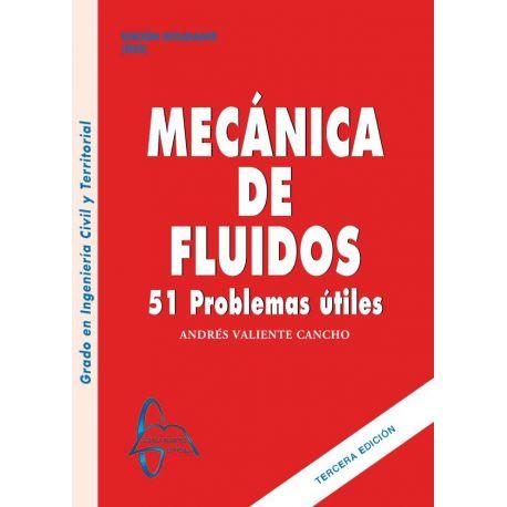 MECÁNICA DE FLUIDOS 3ª Edición. 51 problemas útiles