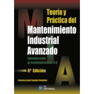 TEORÍA Y PRÁCTICA DEL MANTENIMIENTO INDUSTRIAL AVANZADO. 6ª Edición 2020