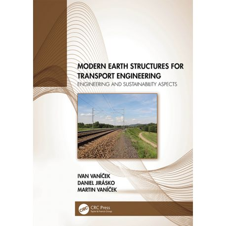 MODERN EARTH STRUCTURES FOR TRANSPORT ENGINEERING. Engineering and Sustainability Aspects