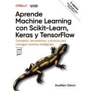 APRENDE MACHINE LEARNING CON SCIKIT-LEARN, KERAS Y TENSORFLOW