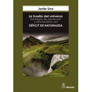LA HUELLA DEL UNIVERSO. ESTRATEGIAS DE PREVENCION Y AFRONTAMIENTO DEL DEFICIT DE NATURALEZA