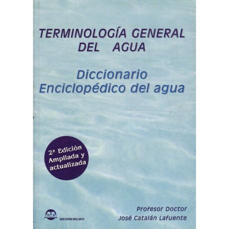 TERMINOLOGIA GENERAL DEL AGUA. Diccionario Enciclopédico del Agua