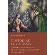 CUSTODIAD EL CARISMA- Tomo II - Cartas Circulares de Mayo de 2018 a Junio de 2019