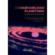 (IN)HABITABILIDAD PLANETARIA. Fundamentos de astrogeobiología