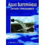 AGUAS SUBTERRÁNEAS CAPTACION Y APROVECHAMIENTO