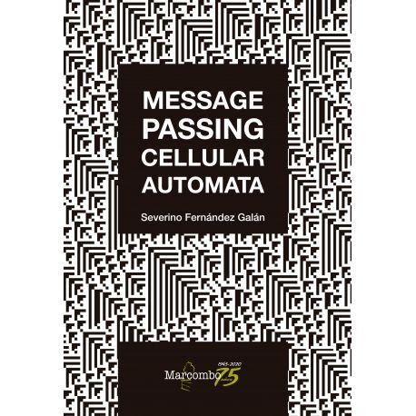 MESSAGE PASSING CELLULAR AUTOMATA
