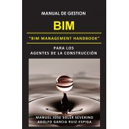 MANUAL DE GESTION BIM PARA LOS AGENTES DE LA CONSTRUCCION
