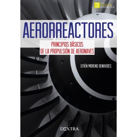 AERORREACTORES. Principios Básicos de la Propulsión de Aeronaves