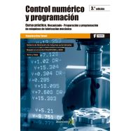 CONTROL NUMERICO Y PROGRAMACION. Curso Práctico: Mecanizado- Preparación y Programación Máquinas Fabricación Mecánica