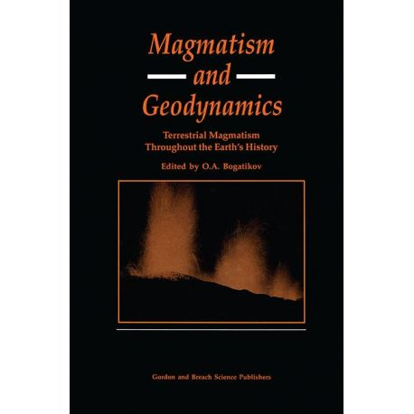 MAGMATISM AND GEODYNAMICS. Terrestrail Magmatism Throughout the Earth's History