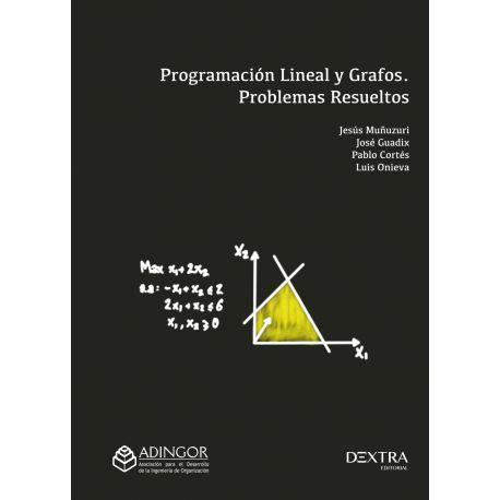 PROGRAMACIÓN LINEAL Y GRAFOS. PROBLEMAS RESUELTOS