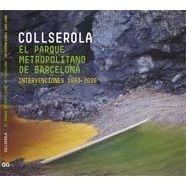 COLLSEROLA. El parque metropolitano de Barcelona. Intervenciones 1983-2008