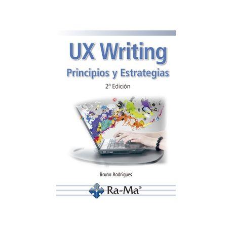UX WRITING. Principios y Estrategias. 2ª Edición