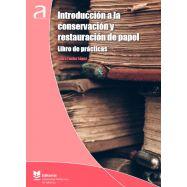INTRODUCCIÓN A LA CONSERVACIÓN Y RESTAURACIÓN DE PAPEL. LIBRO DE PRÁCTICAS