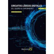 CIRCUITOS LOGICOS DIGITALES. Del DIseño al Experimento. 2ª Edición
