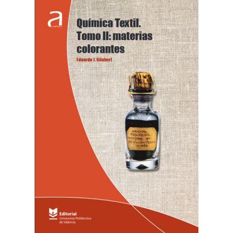 QUIMICA TEXTIL. TOMO II: Materias Colorantes