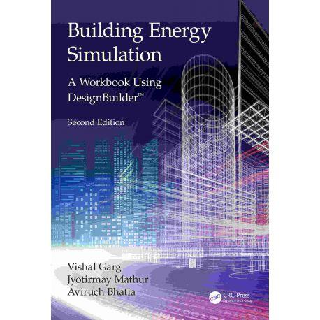 BUILDING ENERGY SIMULATION. A Workbook Using DesignBuilder™