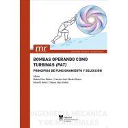 BOMBAS OPERANDO COMO TURBINAS (PAT). Principios de Funcionamiento y Selección