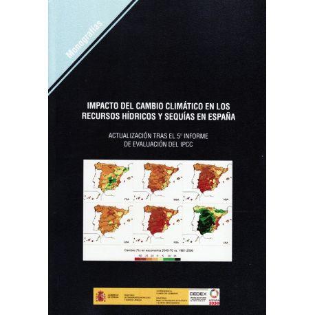 IMPACTO DEL CAMBIO CLIMATICO EN LOS RECURSOS HIDRICOS Y SEQUIAS EN ESPAÑA.