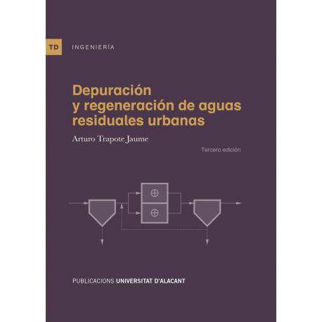 DEPURACIÓN Y REGENERACIÓN DE AGUAS RESIDUALES URBANAS - 3ª Edición