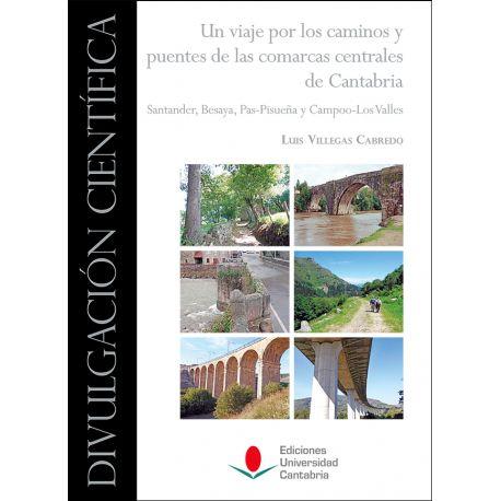 UN VIAJE POR LOS CAMINOS Y PUENTES DE LAS COMARCAS CENTRALES DE CANTABRIA.