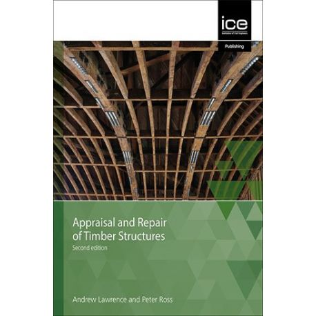 APPRAISAL AND REPAIR OF TIMBER STRUCTURES, Second Edition