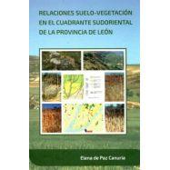 RELACIONES SUELO-VEGETACIÓN EN EL CUADRANTE SUDORIENTAL DE LA PROVINCIA DE LEÓN