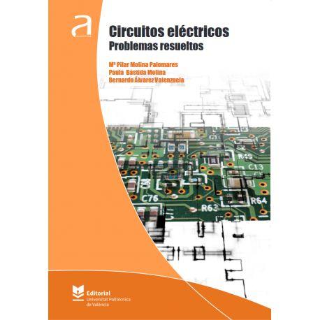 CIRCUITOS ELÉCTRICOS. PROBLEMAS RESUELTOS