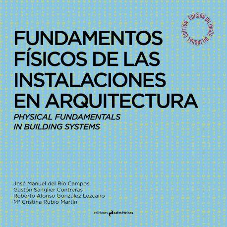 FUNDAMENTOS FÍSICOS DE LAS INSTALACIONES EN ARQUITECTURA. Edición Bilingüe