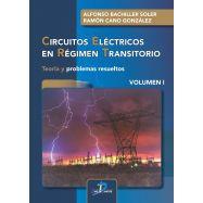 CIRCUITOS ELÉCTRICOS EN RÉGIMEN TRANSITORIO. Volumen I: Teoría y problemas resueltos