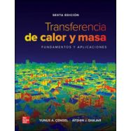 TRANSFERENCIA DE CALOR Y MASA. Fundamentos y Aplicaciones - 6ª edición