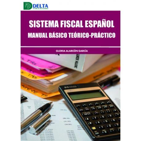 SISTEMA FISCAL ESPAÑOL. Manual básico teórico-práctico