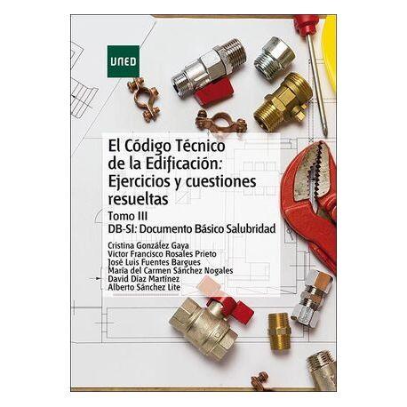 EL CODIGO TECNICO DE LA EDIFICACION: EJERCICIOS Y CUESTIONES RESUELTAS. TOMO III DB-HS: