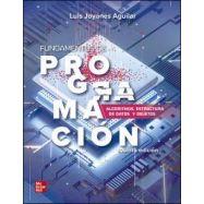 FUNDAMENTOS DE PROGRAMACION. ALGORITMOS, ESTRUCTURA DE DATOS Y OBJETOS - 5ª Edición