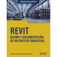 REVIT. DISEÑO Y DOCUMENTACION DE UN EDIFICIO INDUSTRIAL