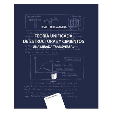 TEORÍA UNIFICADA DE ESTRUCTURAS Y CIMIENTOS